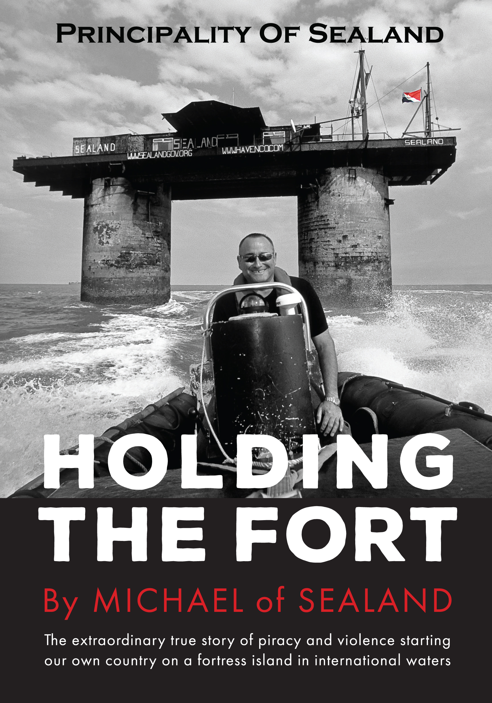 Principality of Sealand: Holding The Fort graphic